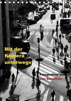 Mit der Kamera unterwegs (Tischkalender 2018 DIN A5 hoch) von Scheffner,  Jan