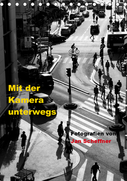 Mit der Kamera unterwegs (Tischkalender 2020 DIN A5 hoch) von Scheffner,  Jan
