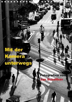 Mit der Kamera unterwegs (Wandkalender 2020 DIN A4 hoch) von Scheffner,  Jan