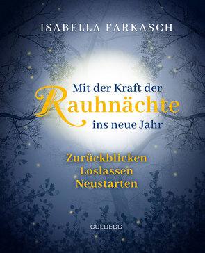 Mit der Kraft der Rauhnächte ins neue Jahr von Farkasch,  Isabella