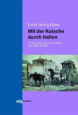 Mit der Kutsche durch Italien von Gäde,  Ernst-Georg