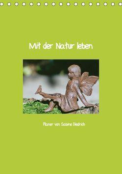 Mit der Natur leben (Tischkalender 2019 DIN A5 hoch)