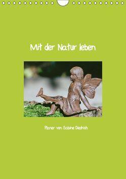 Mit der Natur leben (Wandkalender 2019 DIN A4 hoch)