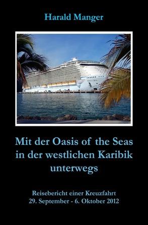 Mit der Oasis of the Seas in der westlichen Karibik unterwegs von Manger,  Harald