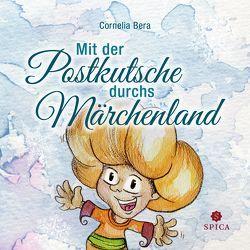 Mit der Postkutsche durchs Märchenland von Bera,  Cornelia