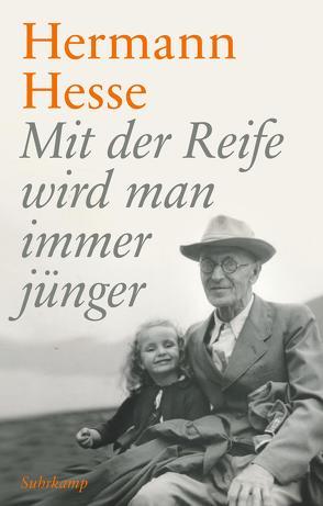 Mit der Reife wird man immer jünger von Hesse,  Hermann, Hesse,  Martin, Michels,  Volker