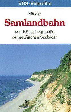 Mit der Samlandbahn von Königsberg in die ostpreußischen Seebäder von Berking,  Kristof