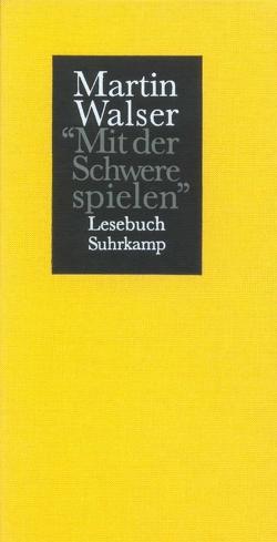 Mit der Schwere spielen von Kosler,  Hans-Christian, Walser,  Martin