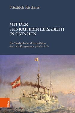 Mit der SMS Kaiserin Elisabeth in Ostasien von Miyata,  Nana, Pantzer,  Peter
