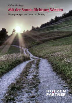Mit der Sonne Richtung Westen von Kleinhage,  Esther