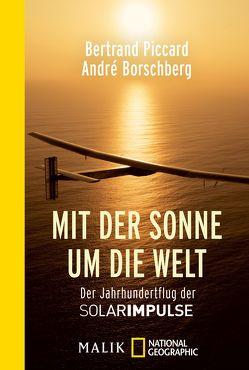 Mit der Sonne um die Welt von Borschberg,  André, Damson,  Werner, Falk,  Dietlind, Piccard,  Bertrand