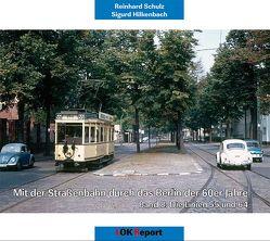 Mit der Straßenbahn durch das Berlin der 60er Jahre von Hilkenbach,  Sigurd, Schulz,  Reinhard