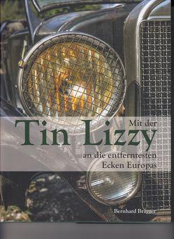Mit der Tin Lizzy an die entferntesten Ecken Europas von Brägger,  Bernhard