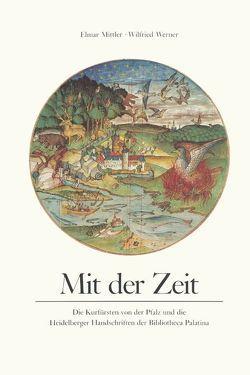 Mit der Zeit von Mittler,  Elmar, Werner,  Wilfried