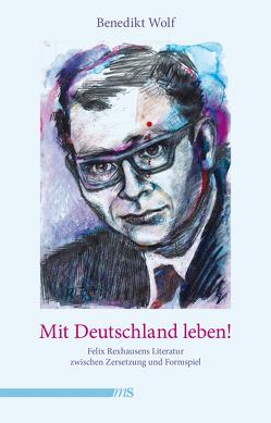 Mit Deutschland leben! von Wolf,  Benedikt