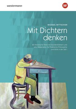 Mit Dichtern denken von Wittschier,  Michael