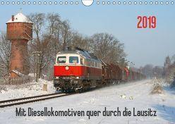 Mit Diesellokomotiven quer durch die Lausitz – 2019 (Wandkalender 2019 DIN A4 quer) von Schumann,  Stefan