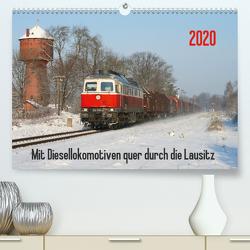 Mit Diesellokomotiven quer durch die Lausitz – 2020 (Premium, hochwertiger DIN A2 Wandkalender 2020, Kunstdruck in Hochglanz) von Schumann,  Stefan