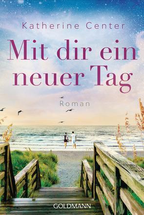 Mit dir ein neuer Tag von Center,  Katherine, Zigldrum,  Gabriele