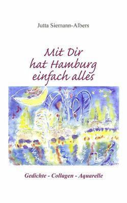 Mit Dir hat Hamburg einfach alles von Siemann-Albers,  Jutta