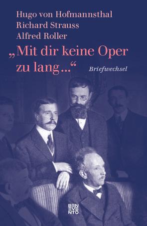 """""""Mit dir keine Oper zu lang …"""" von Hoffmannsthal,  Hugo von, Mühlegger-Henhapel,  Christiane, Renner,  Ursula, Roller,  Alfred, Strauss,  Richard"""