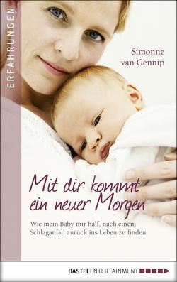 Mit dir kommt ein neuer Morgen von Gennip,  Simonne van, Schroth,  Simone