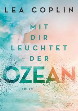 Mit dir leuchtet der Ozean von Coplin,  Lea