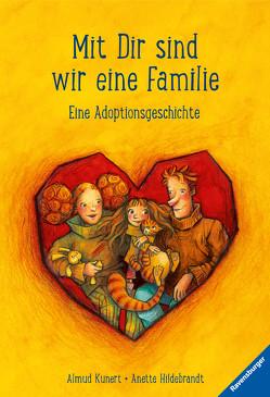 Mit dir sind wir eine Familie von Hildebrandt,  Anette, Kunert,  Almud