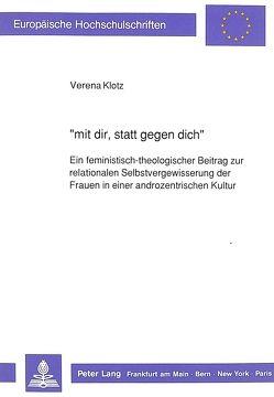 «mit dir, statt gegen dich» von Klotz,  Verena