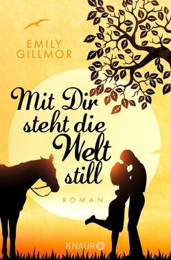Mit Dir steht die Welt still von Gillmor,  Emily, Winter,  Kerstin