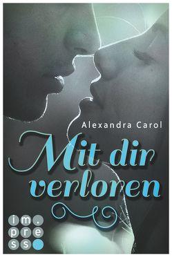 Mit dir verloren von Carol,  Alexandra