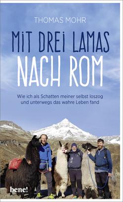 Mit drei Lamas nach Rom von Mohr,  Thomas