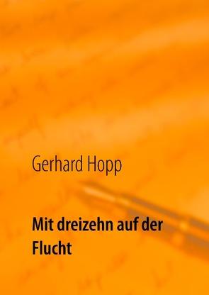 Mit dreizehn auf der Flucht von Höpp,  Gerhard
