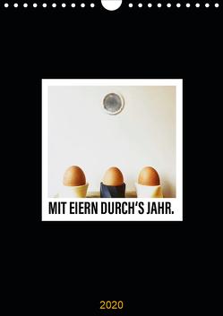 Mit Eiern durch's Jahr. (Wandkalender 2020 DIN A4 hoch) von aus dem Wunderland,  Leo