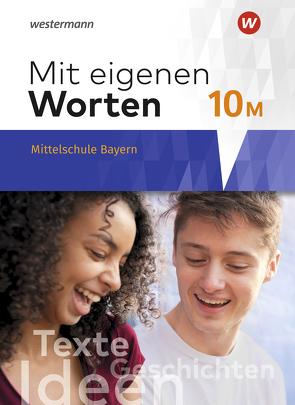Mit eigenen Worten / Mit eigenen Worten – Sprachbuch für bayerische Mittelschulen Ausgabe 2016