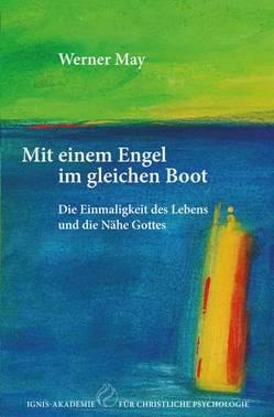 Mit einem Engel im gleichen Boot von May,  Werner