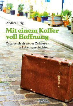 Mit einem Koffer voll Hoffnung von Heigl,  Andrea