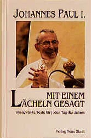 Mit einem Lächeln gesagt von Bader,  Wolfgang, Johannes Paul I
