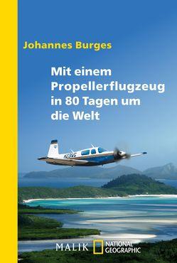 Mit einem Propellerflugzeug in 80 Tagen um die Welt von Burges,  Johannes, Schäfer,  Ulrich