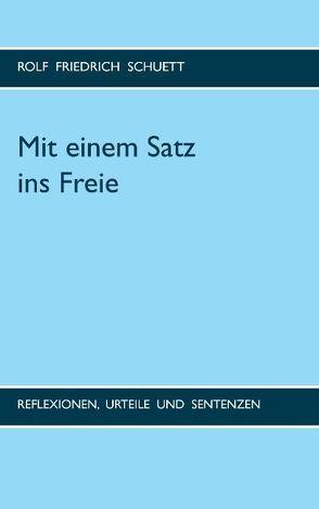 Mit einem Satz ins Freie von Schuett,  Rolf Friedrich
