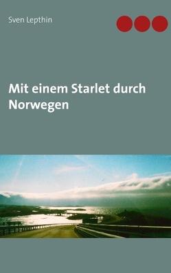 Mit einem Starlet durch Norwegen von Lepthin,  Sven