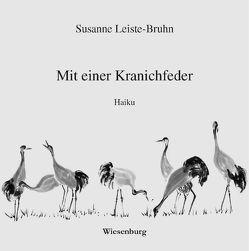 Mit einer Kranichfeder von Leiste-Bruhn,  Susanne