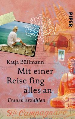 Mit einer Reise fing alles an von Büllmann,  Katja