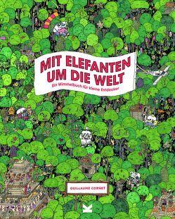 Mit Elefanten um die Welt von Cornet,  Guillaume, Pasquay,  Sarah