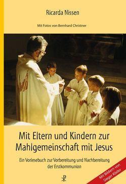 Mit Eltern und Kindern zur Mahlgemeinschaft mit Jesus von Christner,  Bernhard, Nissen,  Ricarda, Wehrle,  Paul
