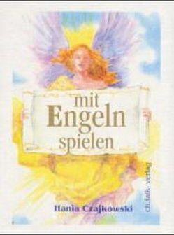 Mit Engeln spielen von Czajkowski,  Hania, Weppen,  Dorothee von der