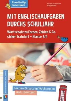 Mit Englischaufgaben durchs Schuljahr – Wortschatz zu Farben, Zahlen & Co. sicher trainiert – Klasse 3/4 von Dransmann,  Ricarda, Sölter,  Svenja