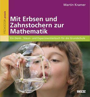 Mit Erbsen und Zahnstochern zur Mathematik von Kramer,  Martin