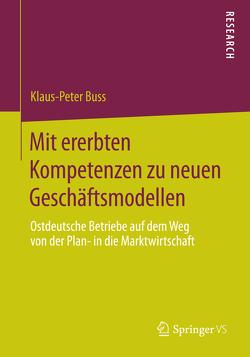 Mit ererbten Kompetenzen zu neuen Geschäftsmodellen von Buss,  Klaus-Peter