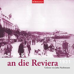 Mit Erika & Klaus Mann an die Riviera von Mann,  Erika, Mann,  Klaus, Nachtmann,  Julia